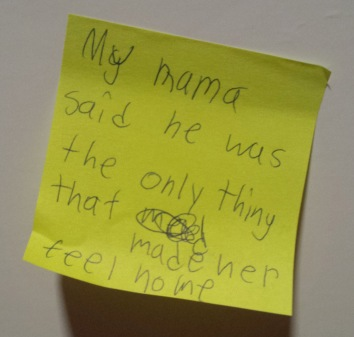 Post-it: He was the only thing that made my mom feel home.