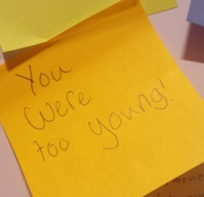 Post-it: You were too young!